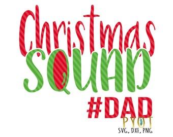 bdbaa65f6 Christmas Squad #dad SVG, DXF, PNG