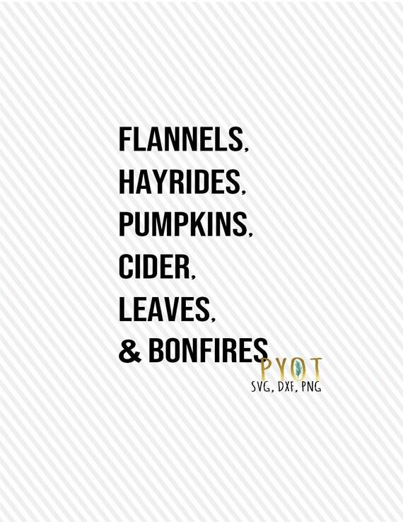 Flannels Hayrides Pumpkins Cider Leaves And Bonfires Svg Etsy