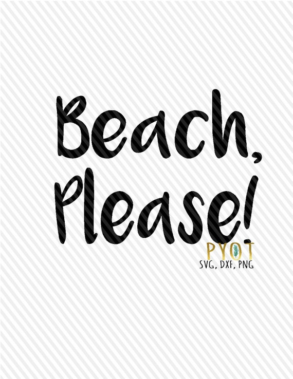 Beach Please Svg Dxf Png Etsy