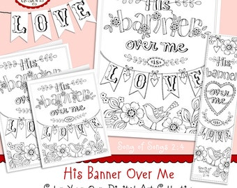 His Banner Over Me Is Love Valentine Coloring Collection Bible Journaling Bookmarks INSTANT DOWNLOAD Illustrated Faith Scripture Christian