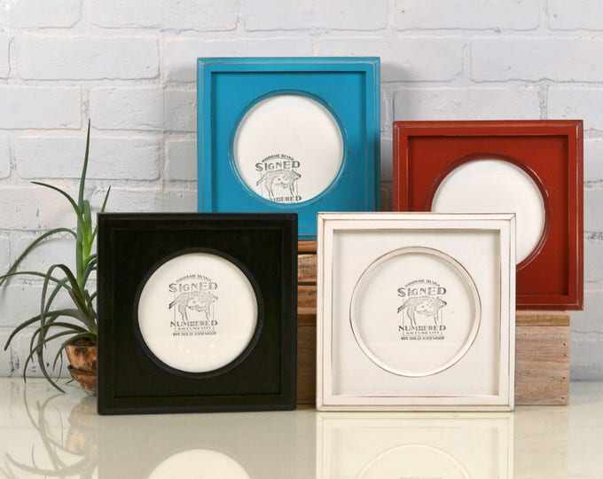 "6x6 Picture Frame with Circle Opening for Square Photo - Can Be ANY COLOR 6""x6"" with Outside Cove Build up Edge in Your Choice of Color"