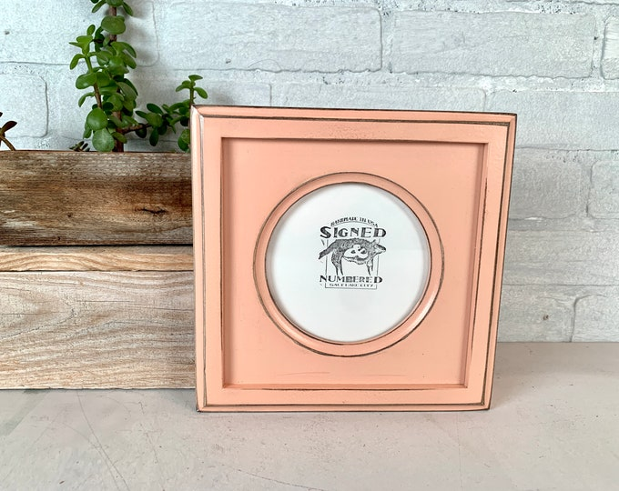 5x5 inch Circle Opening Picture Frame - SHIPS TODAY - Circle Outside Cove Build up with Vintage Coral Pink Finish - In Stock 5x5