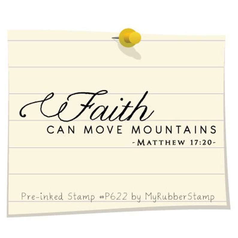 Faith Can Move Mountain Matthew 17:20 Pre-Inked Stamp P622 image 0