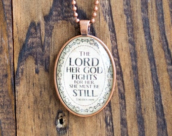"""Exodus 14:14 """"The LORD her God fights for her, she must be still."""" Scripture Necklace"""