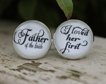 Gift for Father of the Bride, I Loved Her First, Wedding Cufflinks