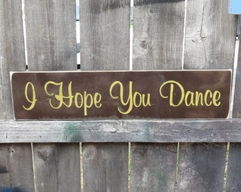 """Hand Painted I Hope You Dance  wood Sign  Custom Colors Shabby Cottage Script 24"""" x 5 1/2"""""""