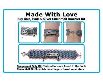 Kit for Made With Love Chainmail Bracelet  Components Only Kit or Kit plus Book  kit includes charms love link clasp and jump rings