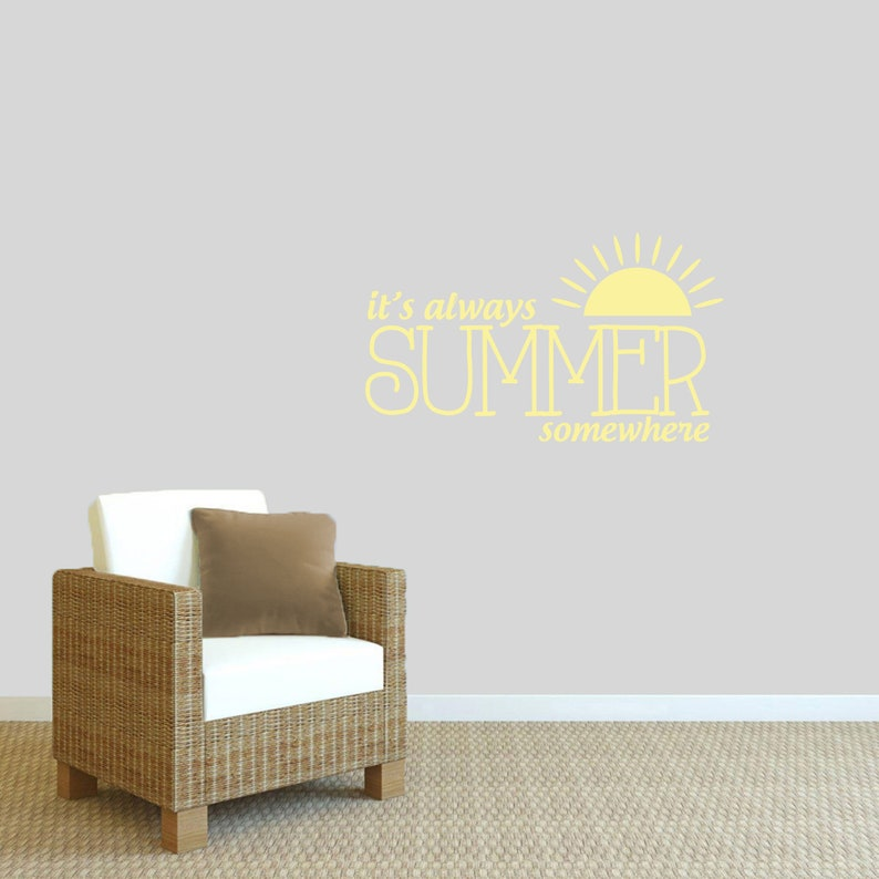 It/'s Always Summer Somewhere Wall Decal  Seasonal  Inspirational Motivational  Removeable Wall Art  Vinyl Wall Stickers Decals