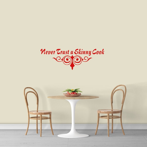 Funny Kitchen Wall Decal, Never Trust A Skinny Cook, Kitchen Dining Room  Quotes, Cooking Lover Gift