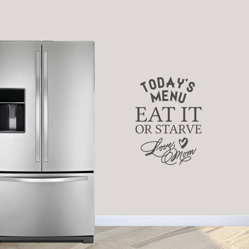 Today S Menu Wall Decal Eat It Or Starve Wall Quote Funny Kitchen Wall Decor Bad Cook Quotes