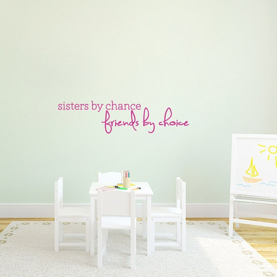 Sisters By Chance Friends By Choice Nursery And Kids Room Etsy