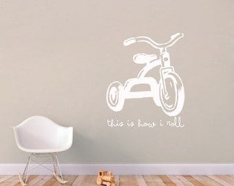 This Is How I Roll - Nursery and Kids Room Wall Decals