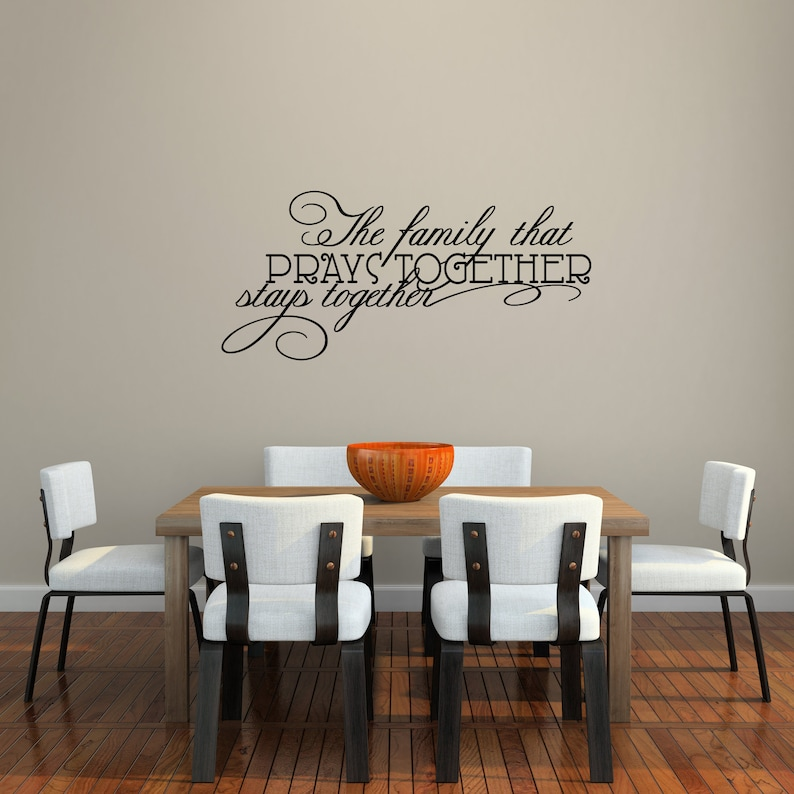 The Family That Prays Together Stays Together - Family and Living Room  Kitchen and Dining Room Quotes Wall Decals
