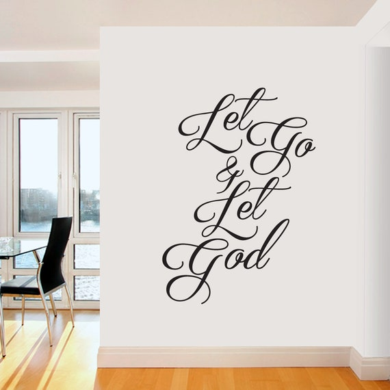 Let Go & Let God Wall Decal - Religious Inspirational Quotes, God Prayer  Wall Murals and Stickers