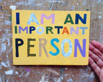 Original painting - I am an important person
