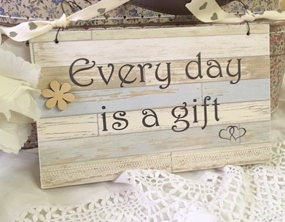 Every Day Is A Gift Every Day Quote Quotes About Life Etsy
