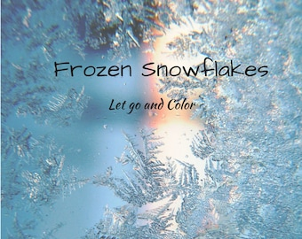 Frozen Snowflakes, Let Go and Color, Snowflake Printables,  Snowflake Coloring Book, Adult Coloring Book, Winter Coloring Book