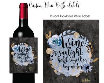 Instant Download Wine Label, Wine is Sunlight, Wine Quotes, Wine Label,  Wine Label, Printable Wine Label, Hostess Gift Wine Gift