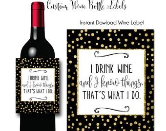 WIne Label, Instant Download, I Drink Wine, Wine Quotes, Wine Label, Custom Wine Label, Printable Wine Label, Hostess Gift, Wine Gift