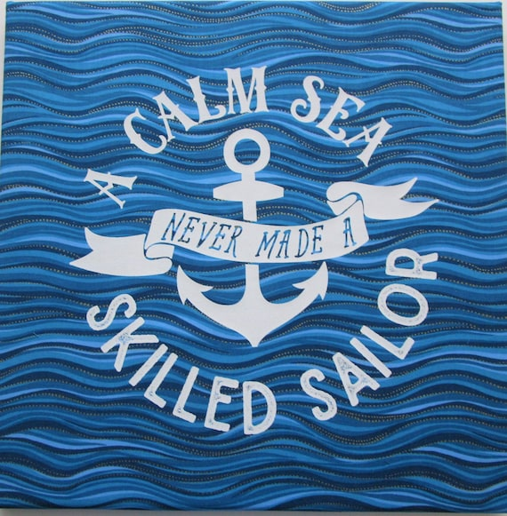Skilled Sailor Inspirational Saying, Nautical Fabric, A Calm Sea Never Made A Skilled Sailor, Fabric Panel, Overcome Adversity, Encourage