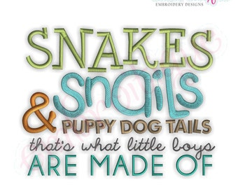 Snakes Snails & Puppy Dog Tails, That's What Little Boys Are Made Of- Instant Email Delivery Download Machine embroidery design