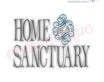 Home is a Sanctuary-    Instant Download Machine Embroidery Design