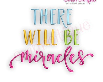 There will be Miracles - Inspirational   -Instant Download Machine Embroidery Design
