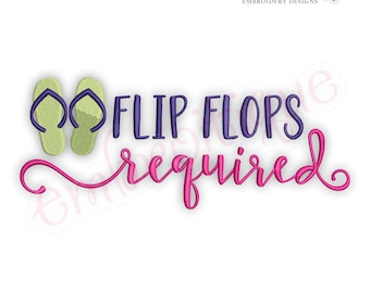 Flip Flops Required   -Instant Download Machine Embroidery Design