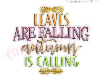 Leaves are Falling Autumn Is Calling  - Instant Download Machine embroidery design