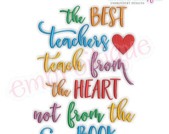 The Best Teachers Teach From the Heart Not From the Book -Instant Download Machine Embroidery Design