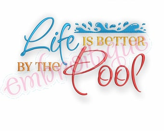Life Is Better By The Pool- Fun Summer -  Embroidery Design- Instant Download