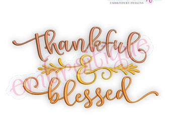 Thankful And Blessed - Family Friends Thanksgiving Gratitude -  Digital Machine Embroidery Design  - Instant Download