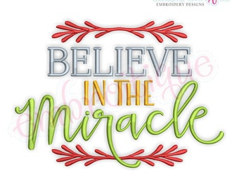 Believe In the Miracle - Instant Download Machine embroidery design