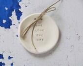 One love one life Wedding ring bearer Ring dish Wedding Ring pillow Ring cushion Ceramic Wedding ring dish Wedding day gifts