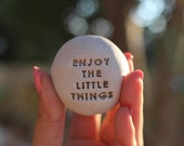 Enjoy the little things Message stones Inspirational Stones Personalized gift Motivational gift Ceramic pebble Engraved stone Custom pebbles