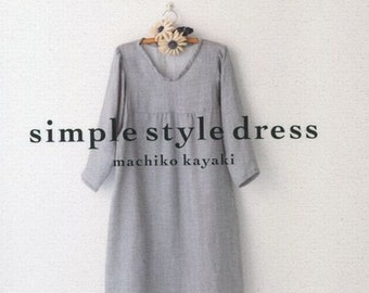 Simple Style Dress Pattern, Japanese Style Garment, Machiko Kayaki, Easy Sewing Tutorial for Women Outfit Clothes, Japanese Craft Book, B517