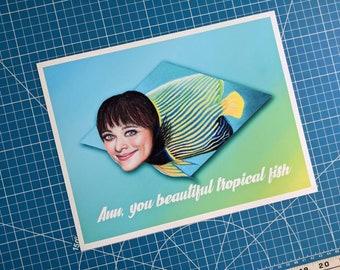 Ann, You Beautiful Tropical Fish Art Print