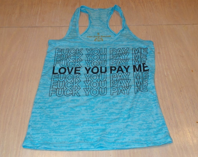 Women's Tank Top - Love You Pay Me (Black on Aqua Burnout)