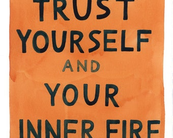 Trust Yourself and Your Inner Fire print