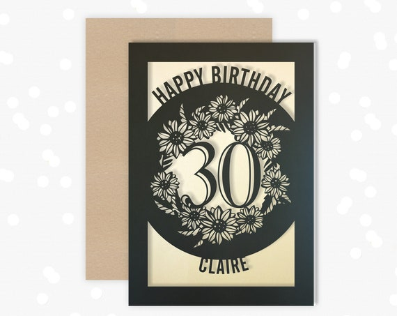 Personalised 30th Papercut Birthday Card Sunflower design with the name your choice. Request any Age, for 18, 21, 30, 40, 50, 60, 70, 75, 80