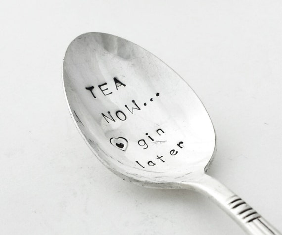 Hand Stamped Vintage teaspoon - Tea NOW gin later - A beautiful unique gift from Goozeberry Hill