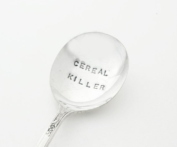 Hand stamped Spoon ~ CEREAL KILLER ~ Vintage Spoon from Goozeberry Hill