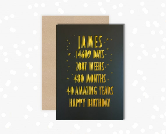 Personalised 40th Birthday Card Papercut contemporary Days, weeks, months design 40 for him