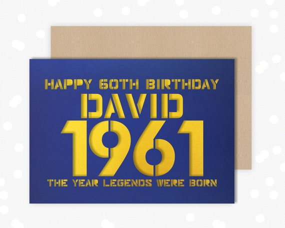 60 Papercut Personalised Birthday Card for him design with the name your choice Born 1961.  Any Age, for 18, 21, 30, 40, 50, 65, 70, 75, 80