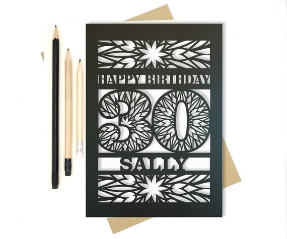 Personalised 30th Papercut Birthday Card with the name of your choice. Or add any Age, 18, 21, 30, 40, 50, 60, 70, 75, 80