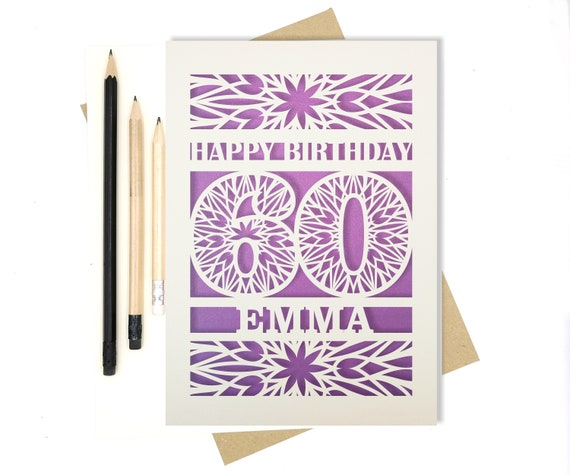 Personalised 60th Papercut Birthday Card with the name of your choice. Or add any Age, 18, 21, 30, 40, 50, 60, 70, 75, 80