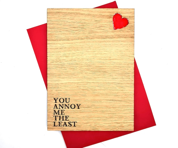 Valentines Day personalised wooden card, YOU annoy me the least, high praise indeed! Free personalised message on the reverse