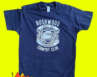 Caddyshack Shirt, Golfing Shirt, Bill Murray T-Shirt, Bushwood Country Club, cool gifts for men, fathers day gift, gift for dad, bf gift