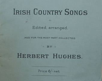 1909 Irish Country Songs arr. by Herbert Hughes - First Volume - Boosey & Co