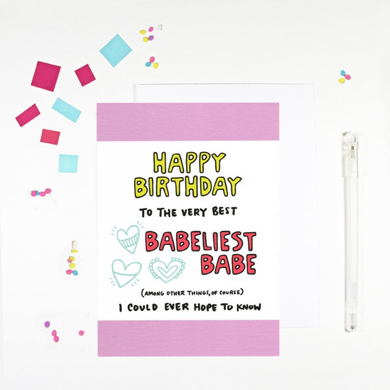 Happy Birthday Babe Card for the babeliest babe good looking friend  girlfriend's birthday card best friend card